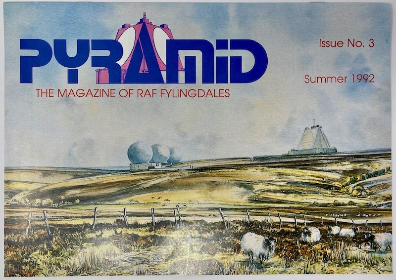 PYRAMID, The Magazine of RAF Fylingdales, Issue No.3 Summer 1992